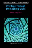 Privilege Through the Looking-Glass (Personal/Public Scholarship)