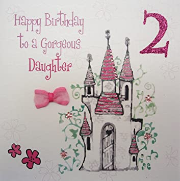 WHITE COTTON CARDS Happy Gorgeous Daughter Handmade 2nd Birthday Card Princess Castle Age 2 Amazoncouk Kitchen Home