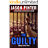 The Guilty: A Henry Parker Novel