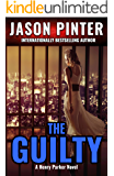 The Guilty: (Henry Parker Suspense Thrillers Book 2)