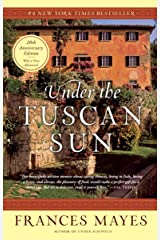 Under the Tuscan Sun: 20th-Anniversary Edition Kindle Edition