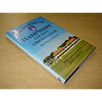 The History of Hampshire County Cricket Club (Christopher Helm County Cricket)