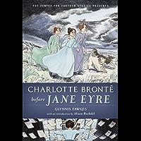 Charlotte Brontë before Jane Eyre (The Center for Cartoon Studies Presents)