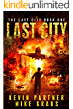 Last City: Book 1 in the Thrilling Post-Apocalyptic Survival Series: (The Last City - Book 1)