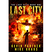 Last City: Book 1 in the Thrilling Post-Apocalyptic Survival Series: (The Last City - Book 1) (English Edition)