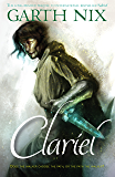 Clariel: 4 (THE OLD KINGDOM CHRONICLES)