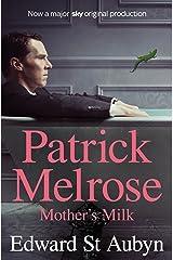 Mother's Milk (The Patrick Melrose Novels Book 4) Kindle Edition