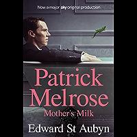Mother's Milk: A Patrick Melrose Novel 4 (The Patrick Melrose Novels)