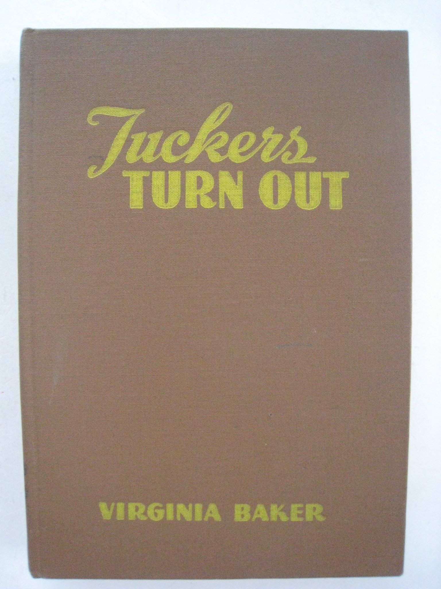 Tuckers turn out: Virginia Baker: Amazon com: Books
