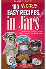 100 More Easy Recipes in Jars Kindle Edition