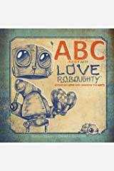 ABC book with Love Roboughty: Spreading LOVE and learning the ABC's (Volume 1) Paperback