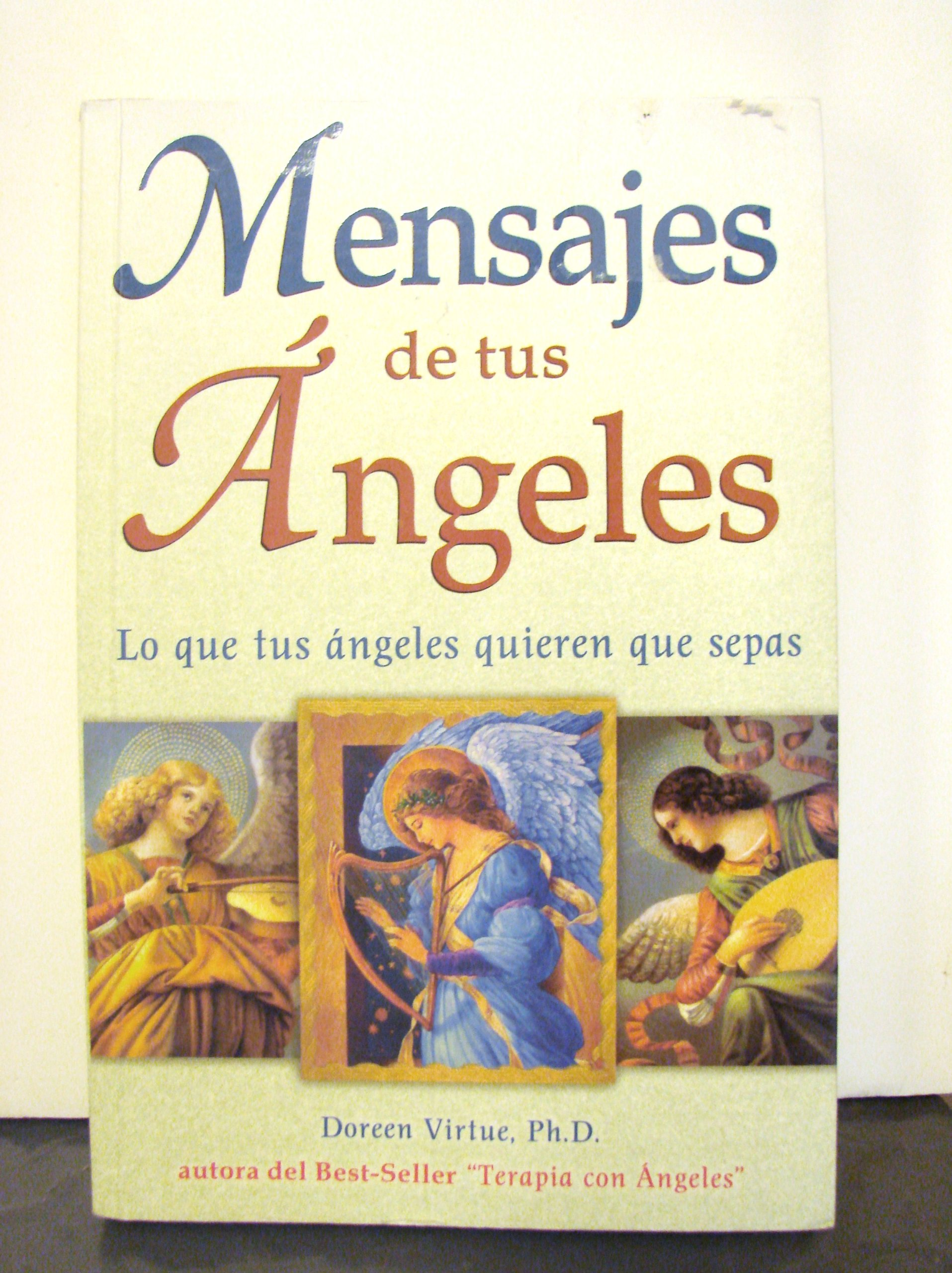 Download Mensajes de tus angeles/ Messages From Your Angels: Lo que tu angeles quieren que sepas/ What Your Angels Want You to Know (Spanish Edition) pdf epub