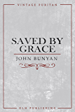 Saved By Grace (Annotated) (Vintage Puritan)