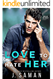 Love to Hate Her: A Single Dad, Rockstar Romance (Wild Love Book 2)