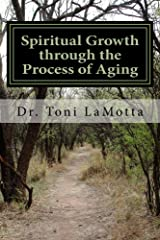 Spiritual Growth through the Process of Aging (Your Journey to Conscious Aging Book 3)