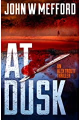 AT Dusk (An Alex Troutt Thriller Book 5) Kindle Edition