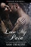 Love My Pain (Cape Falls Book 6)