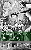 La máquina del tiempo (Spanish Edition)