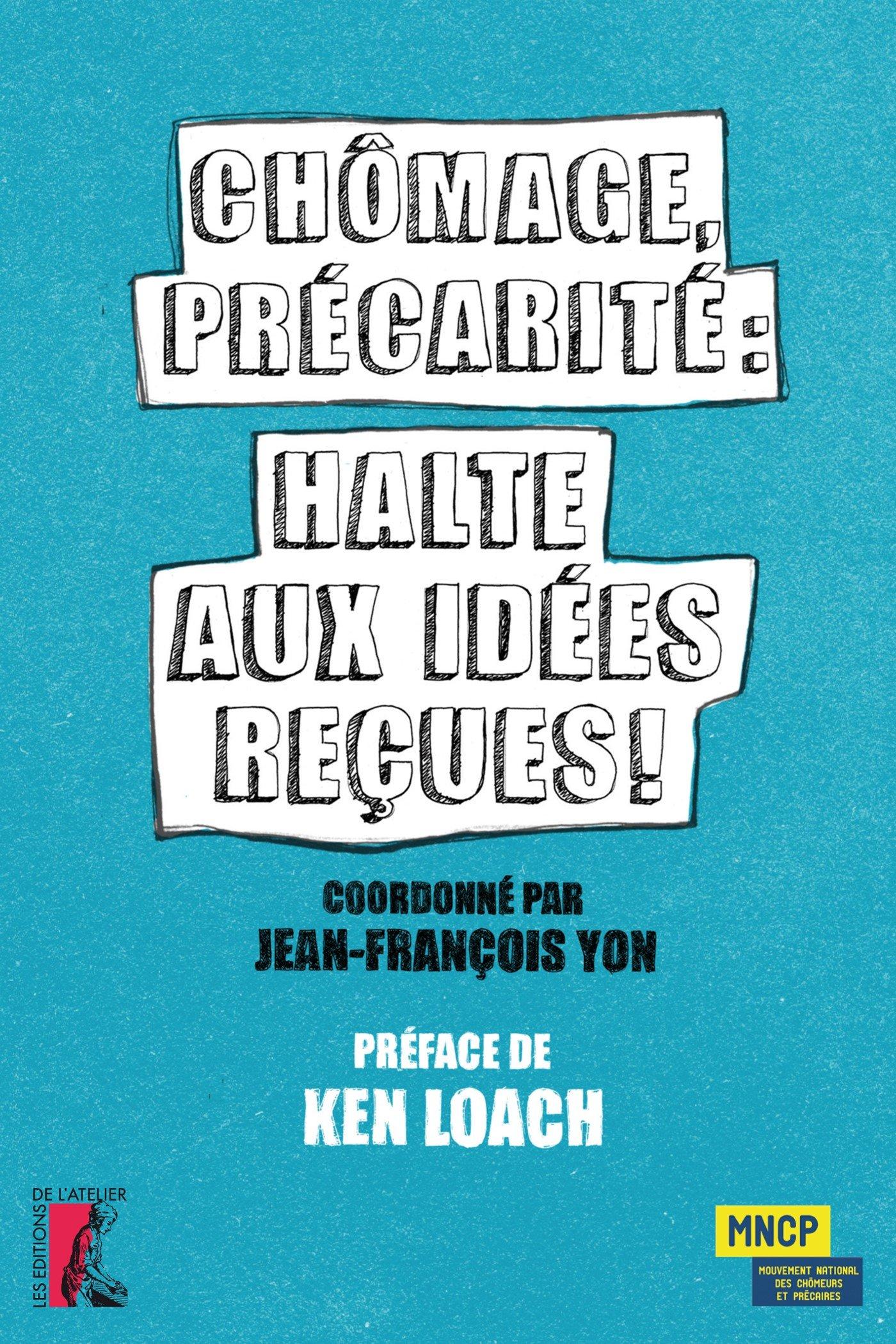 6ec4e88e5aa50 Amazon.fr - Chômage, précarité   halte aux idées reçues ! - Jean-François  Yon, Ken Loach, Agnès Willaume - Livres