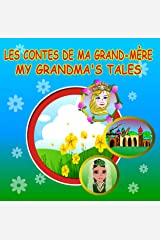 LES CONTES DE MA GRAND-MÈRE / MY GRANDMA'S TALES: French/English Bilingual Picture Book of Stories for Children (French Edition) Kindle Edition
