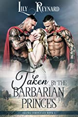 Taken by the Barbarian Princes (Skatha Chronicles Book 1) Kindle Edition