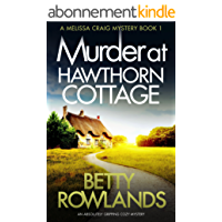 Murder at Hawthorn Cottage: An absolutely gripping cozy mystery (A Melissa Craig Mystery Book 1) (English Edition)