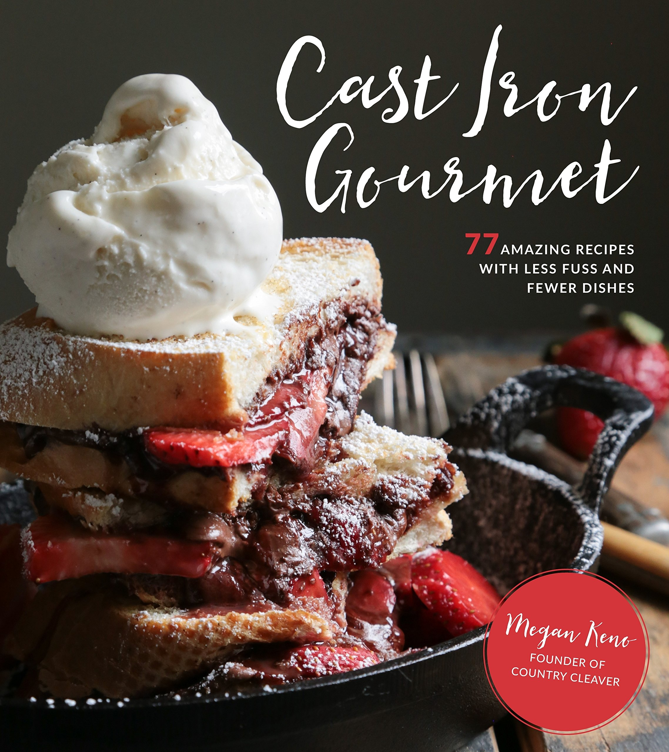 Cast Iron Gourmet: 77 Amazing Recipes with Less Fuss and Fewer Dishes Paperback – August 29, 2017 Megan Keno Page Street Publishing 1624144128 Methods - Special Appliances