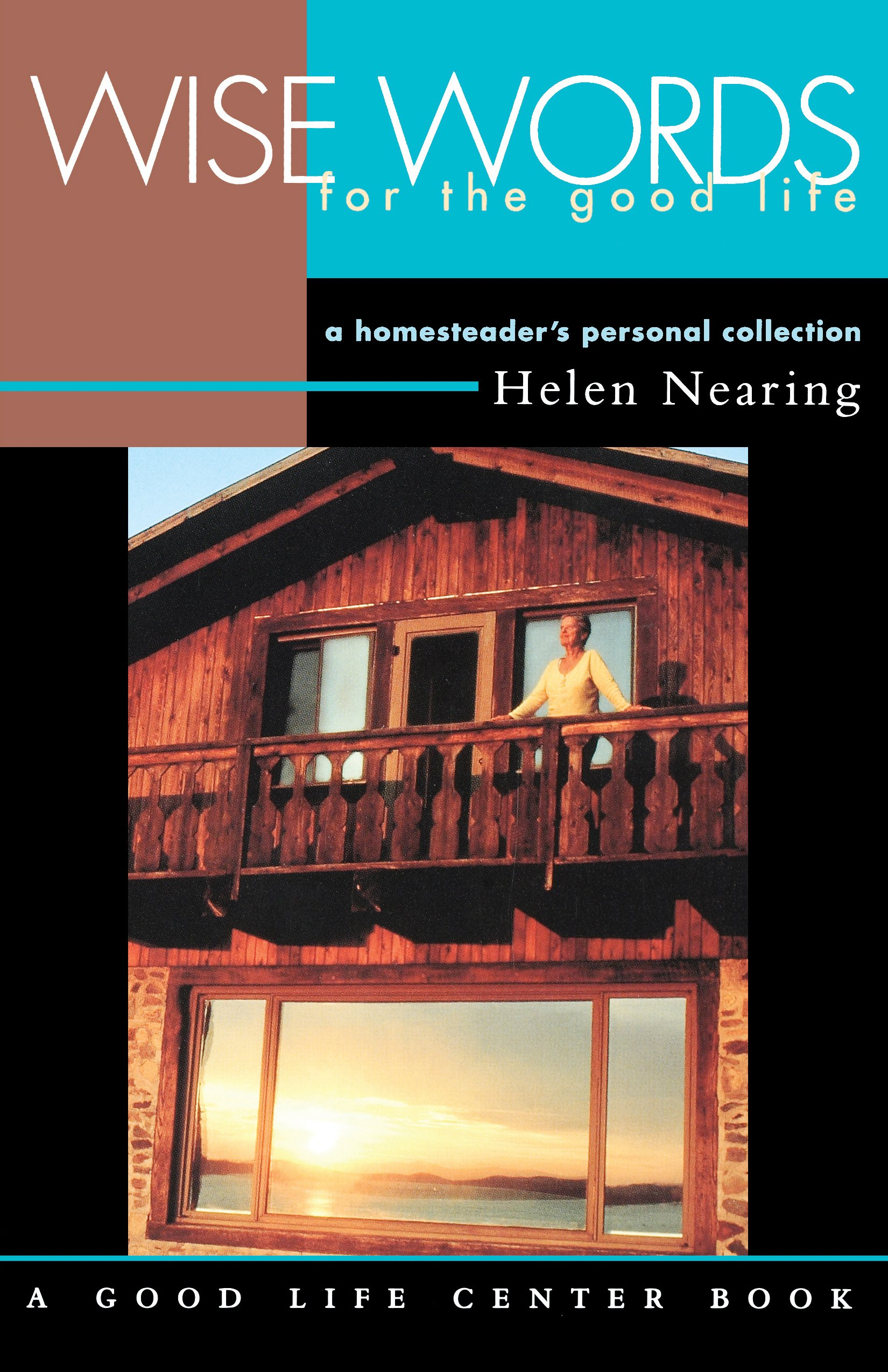 Wise Words for the Good Life: A Homesteader's Personal Collection (Good Life Series) by Brand: Chelsea Green Publishing