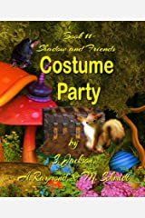 Shadow and Friends Costume Party Kindle Edition