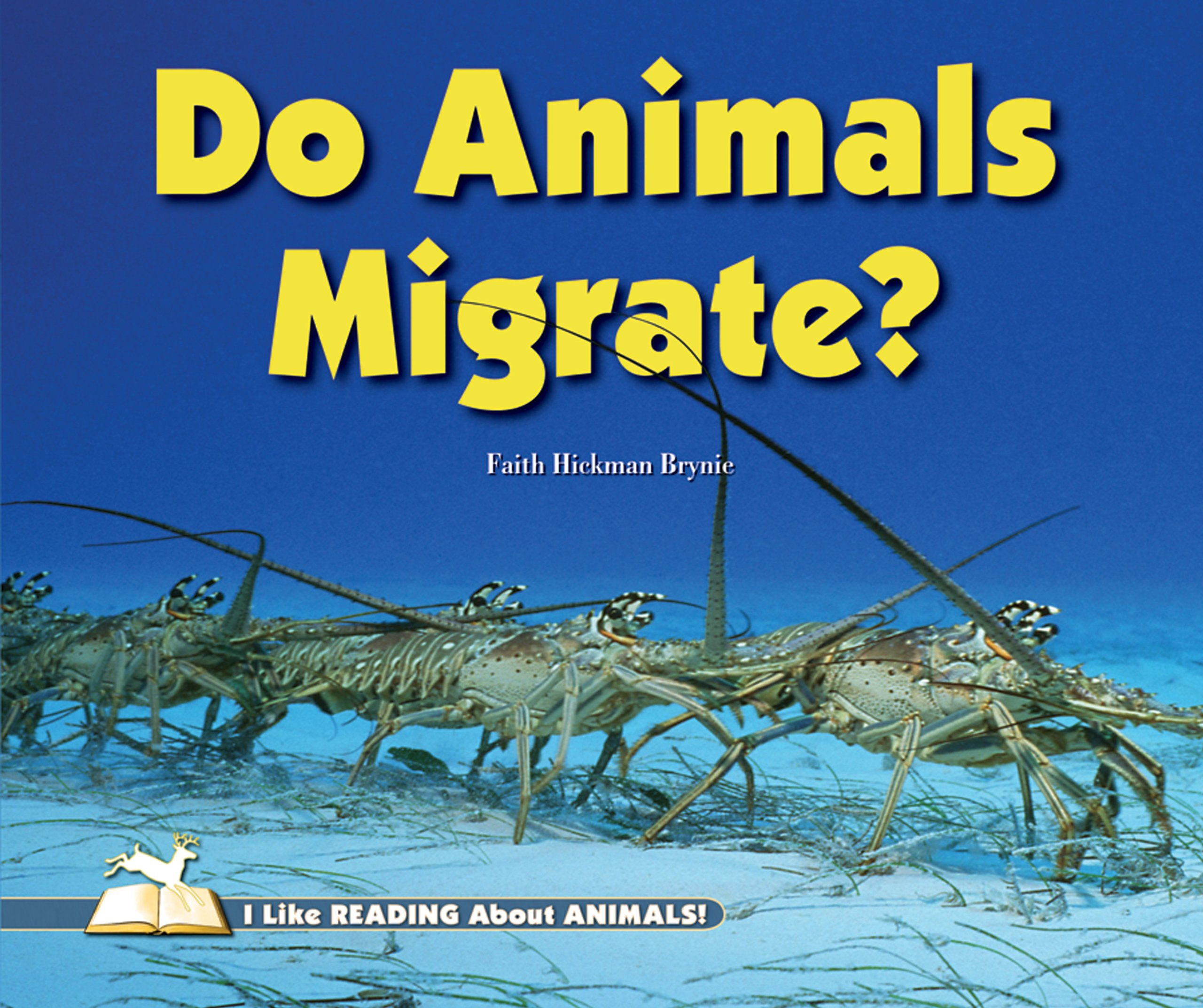 Read Online Do Animals Migrate? (I Like Reading About Animals!) pdf