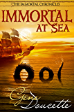 Immortal At Sea (The Immortal Chronicles Book 1)