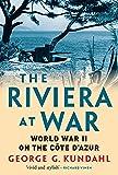 The Riviera at War: World War II on the Côte D'azur