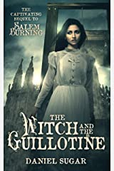 The Witch And The Guillotine (The Lives Of Lilly Parris Book 2) Kindle Edition