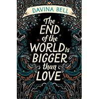 The End of the World Is Bigger than Love: Winner of the 2021 CBCA Book of the Year for Older Readers