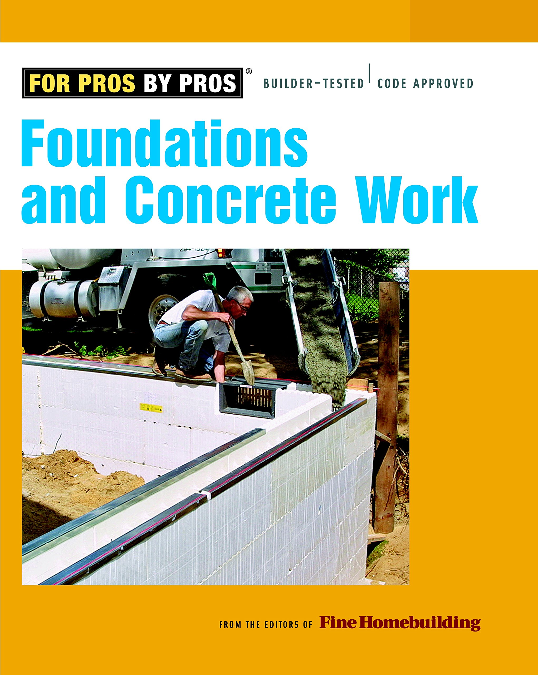 Foundations & Concrete Work (For Pros By Pros): Editors of Fine  Homebuilding: 9781561589906: Amazon.com: Books