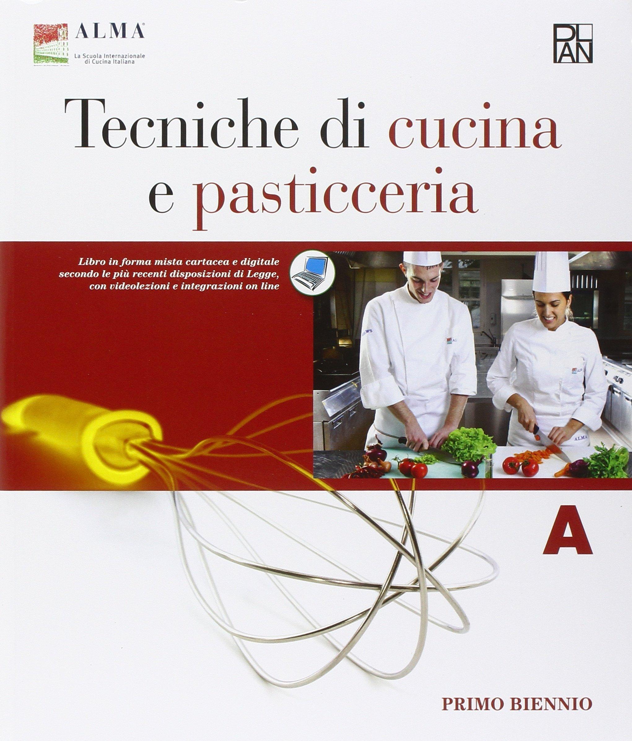 tecniche di cucina e pasticceria con quaderno delle competenze per gli ist professionali con e book con espansione online 1 amazonit alma libri