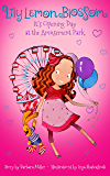 Lily Lemon Blossom It's Opening Day at the Amusement Park: (Kids Book, Children's Books, Ages 3-5, Preschool Books, Baby Books, Children's Bedtime Story)