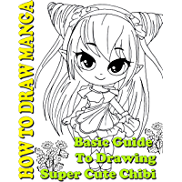 How To Draw Manga : Basic Guide To Drawing Super Cute Chibi (How To Draw Anime and Manga Like a Pro Book 6) (English Edition)