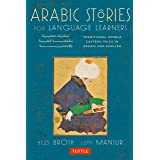 Arabic Stories for Language Learners: Traditional Middle-Eastern Tales In Arabic and English (MP3 Downloadable Audio Included