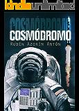 COSMÓDROMO (Spanish Edition)