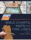 The Baker Book of Bible Charts, Maps, and Time Lines