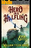 Hero in a Halfling: A Comedic Fantasy Romp (Epik Fantasy Book 1)