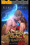 Alien Legacy: The Empath: A Sci-Fi Alien Romance (Ancient Alien Descendants Book 1)