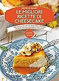 Le migliori ricette di cheesecake (eNewton Manuali e Guide)