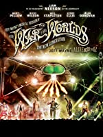Jeff Wayne's Musical Version of The War Of The Worlds - The New Generation: Alive On Stage