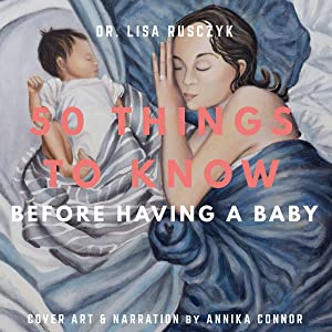 50 Things to Know Before Having a Baby: 50 Things to Know Parenting Series, Book 1
