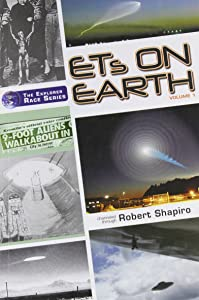 ETs on Earth, Volume One (The Explorer Race)