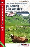 Du Léman à la Vanoise par le Mont Blanc et le Beaufortain en 10 jours de randonnée: Topo-guide de grande randonnée - La Grande Traversée des Alpes - édition 2013