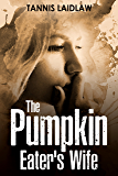 The Pumpkin Eater's Wife: a novel of psychological suspense