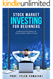 Stock Market Investing for Beginners: Understand the Basics of Stock Market within 2 Hours